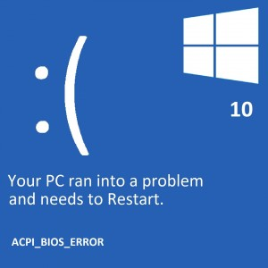 ACPI_BIOS_ERROR -- Windows 10 - Featured - Windows Wally